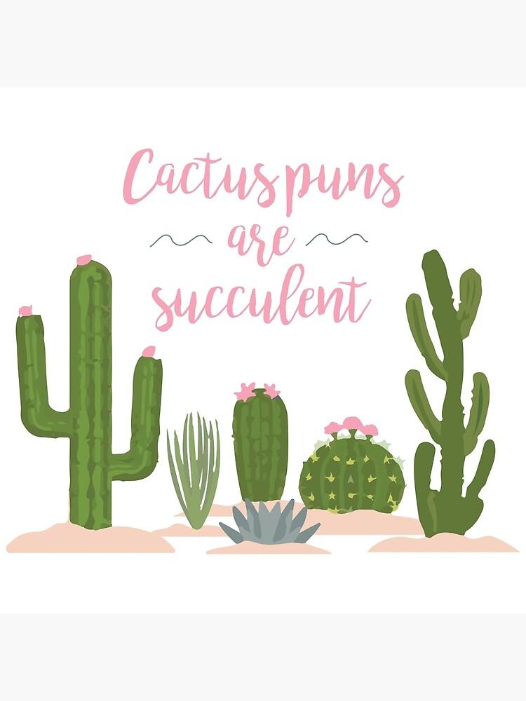 Cactus Puns Are Succulent by Perichor