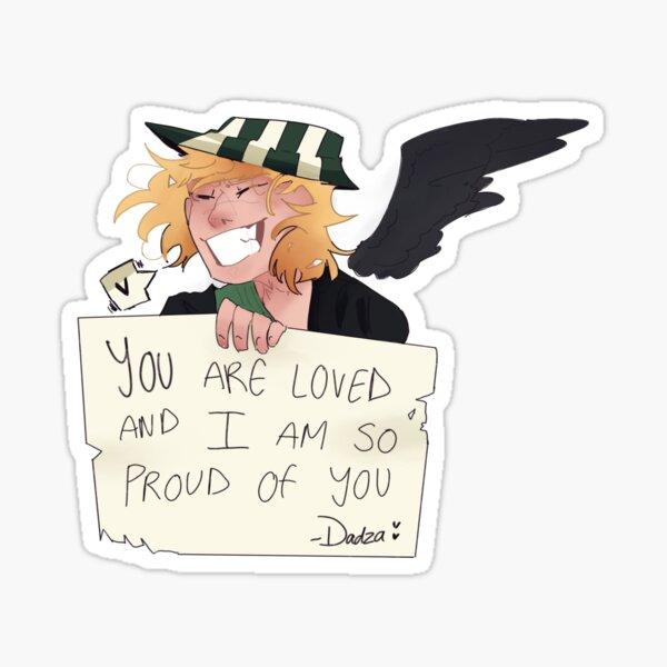 Dadza [ I AM PROUD OF YOU] Sticker Sticker