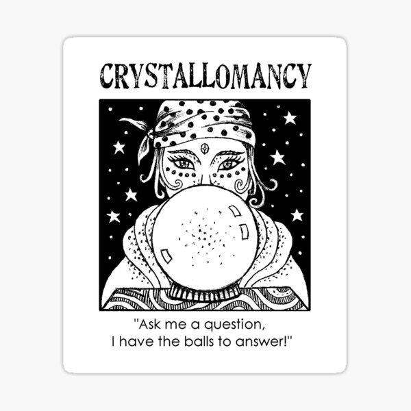 Crystallomancy - I have the balls to answer! Sticker