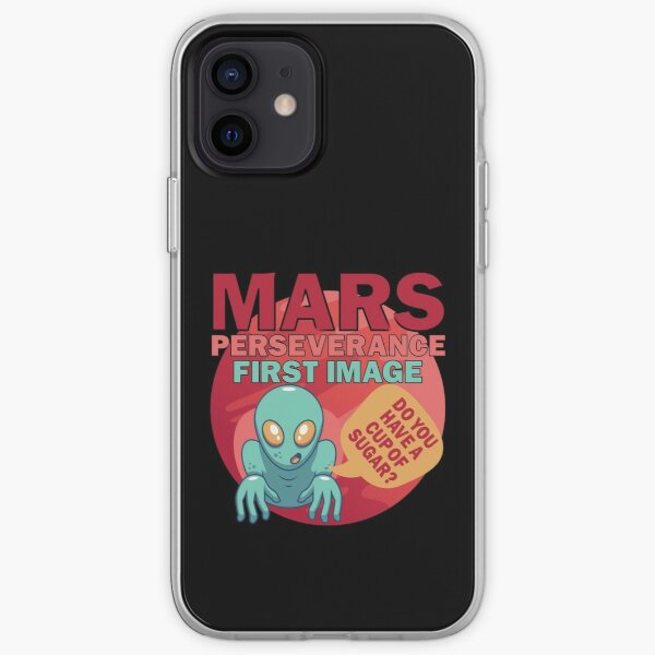 Mars Perseverance Rover First Image Alien Do You Have A Cup Of Sugar iPhone Soft Case