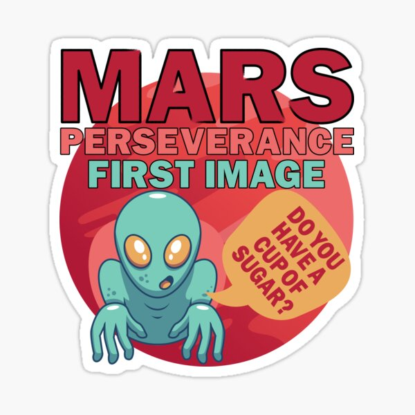 Mars First Image Alien Do You Have A Cup Of Sugar Sticker