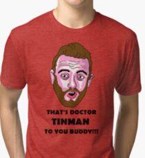 Doctor Tinman Tri-blend T-Shirt