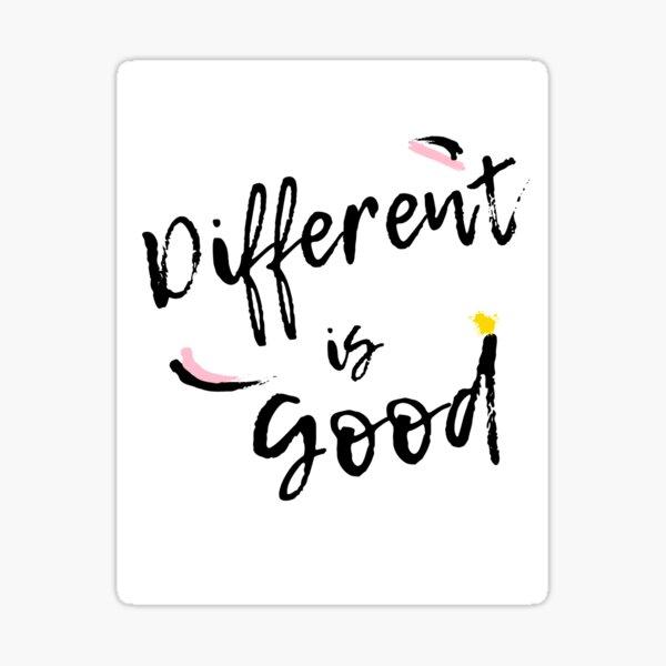 Different is good Sticker