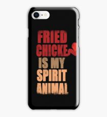 Fried chicken is my Spirit Animal iPhone Case/Skin
