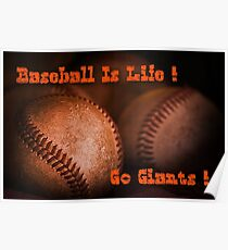 Baseball Is Life - SF Giants Poster