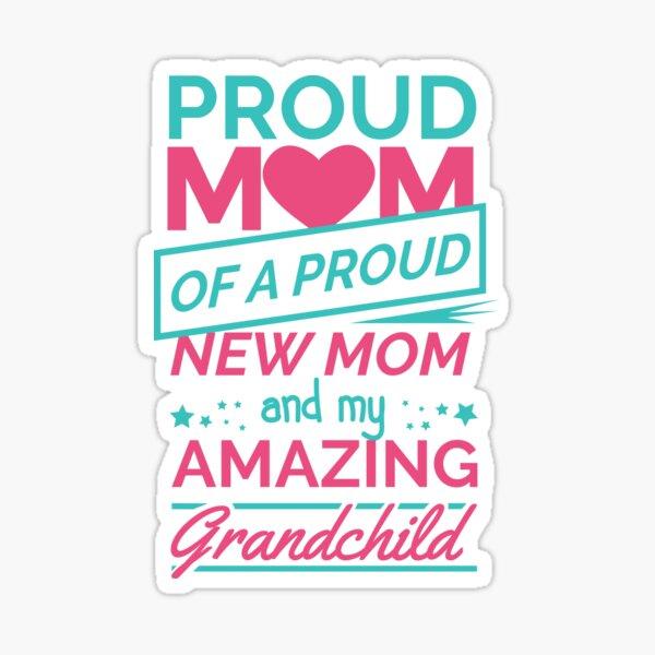 Proud Mom & Grandchild Sticker