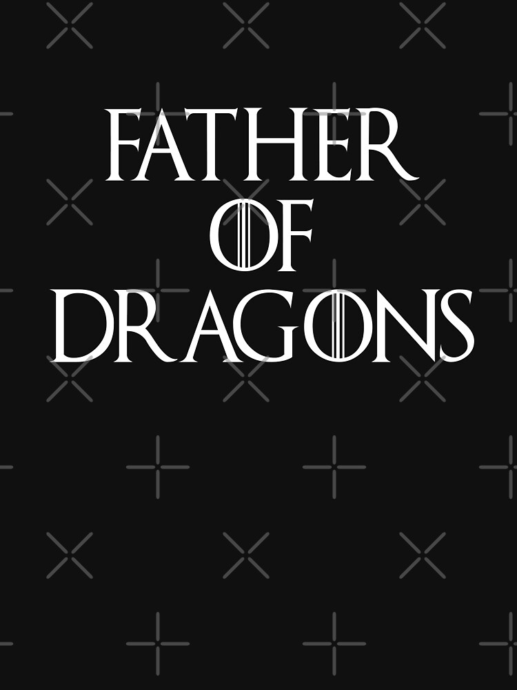 Tyrion Game of thrones - Father of dragons | Unisex T-Shirt