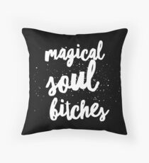 Magical Soul Bitches Basic Black Throw Pillow