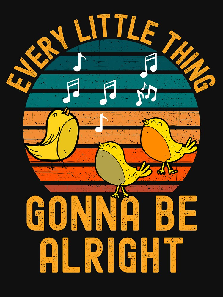 Every little thing is gonna be alright by ds-4