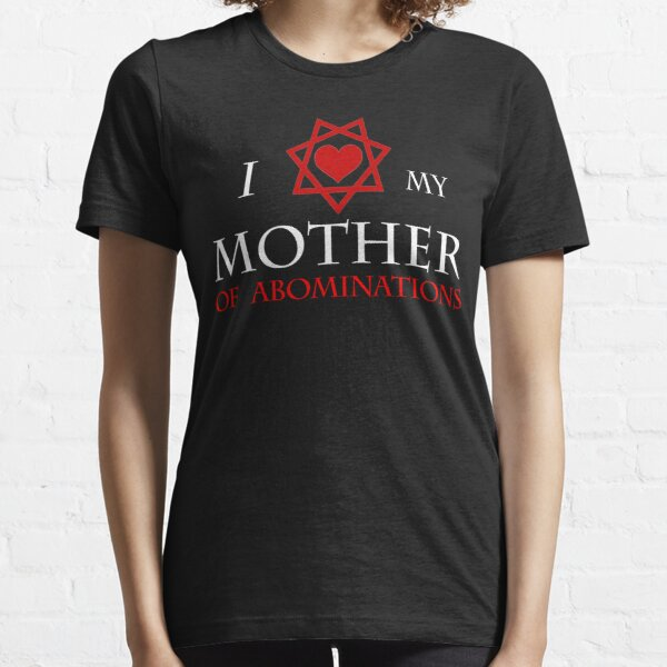 I <3 my Mother of Abominations Essential T-Shirt