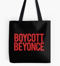 BOYCOTT BEYONCÉ Tote Bag