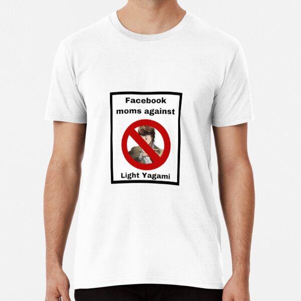 Facebook mums against him. Premium T-Shirt