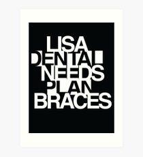 Lisa Needs Braces Art Print