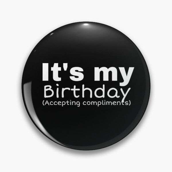 It's my birthday mask Pin