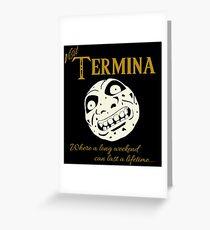 Visit Termina! Greeting Card