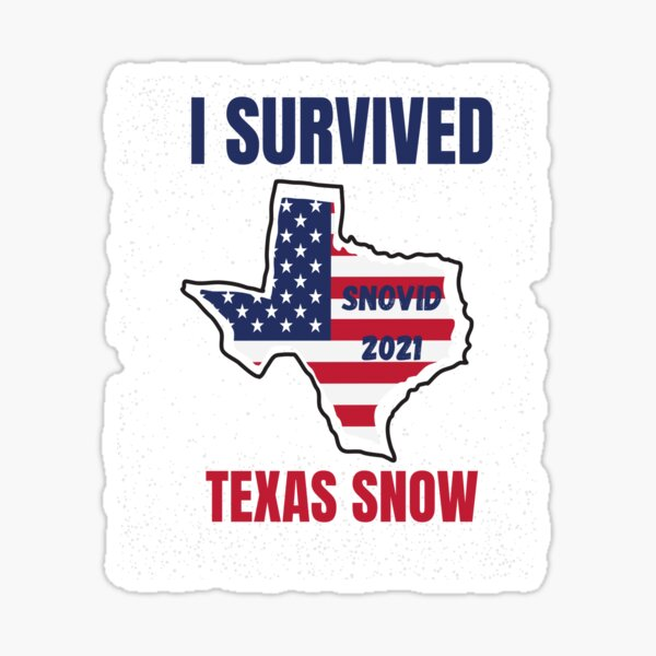 Texas strong 2021, i survived snovid Sticker