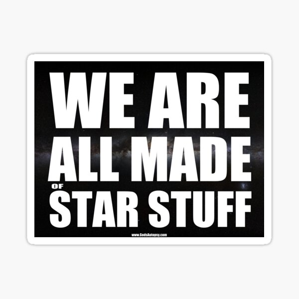We Are All Made Of Star Stuff (black) Sticker