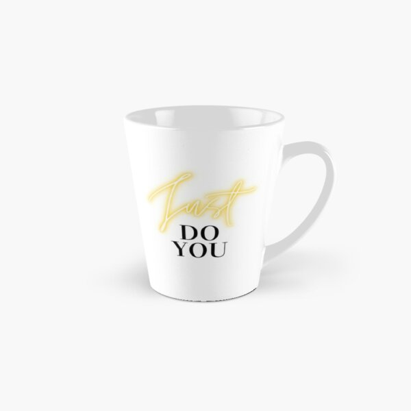 Just do you, set your intention on your inner drive. Tall Mug