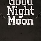Life Tips: Good Night Moon by Chris Spain