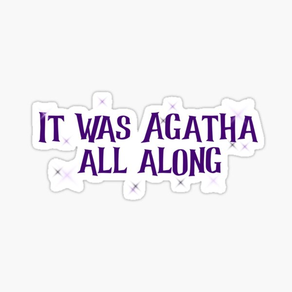 It was Agatha all Along  Sticker