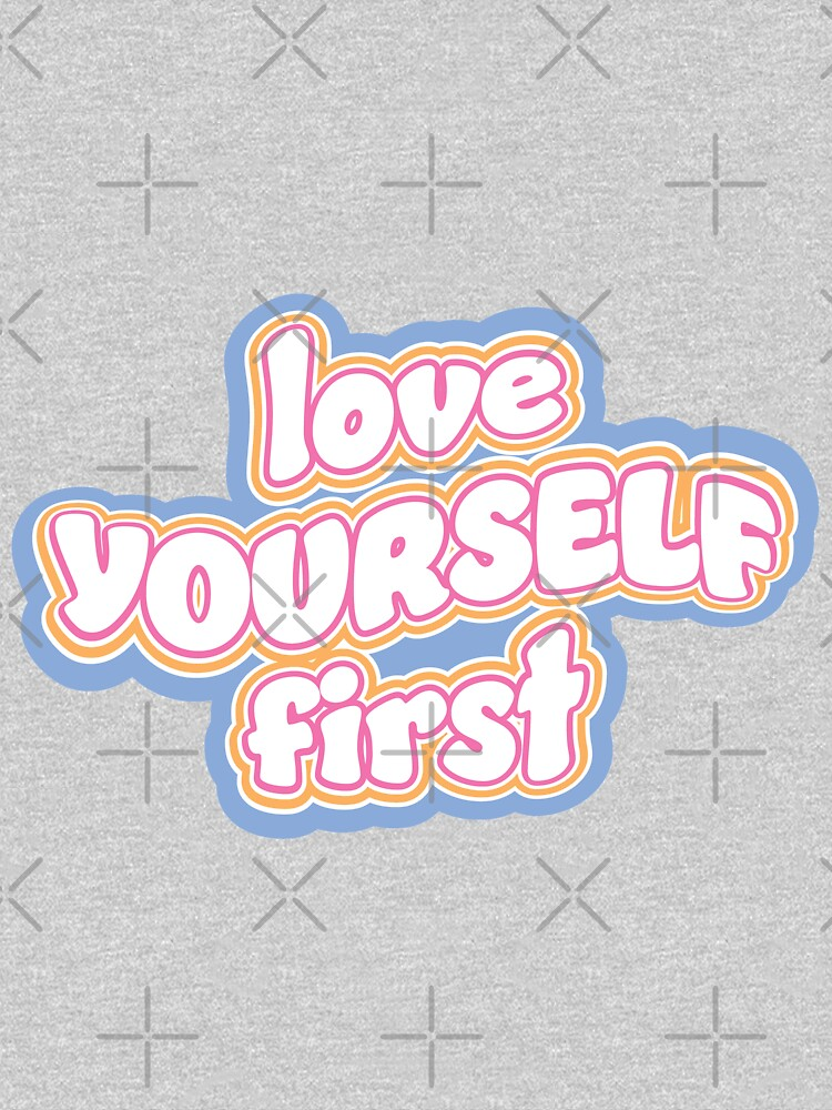 Love Yourself First by darrianrebecca