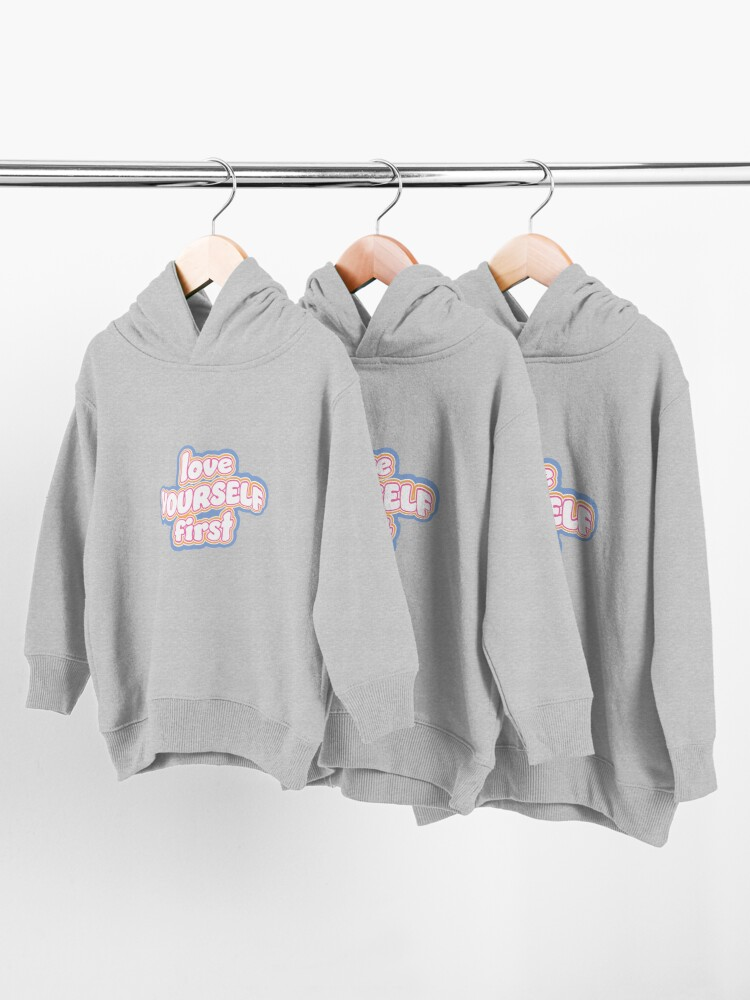 Alternate view of Love Yourself First Toddler Pullover Hoodie