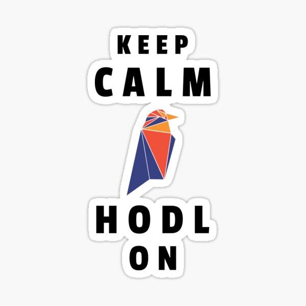 Keep Calm HODL RavenCoin Sticker