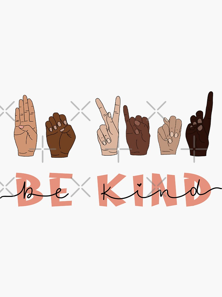 Be Kind Sign Language by katiemy12