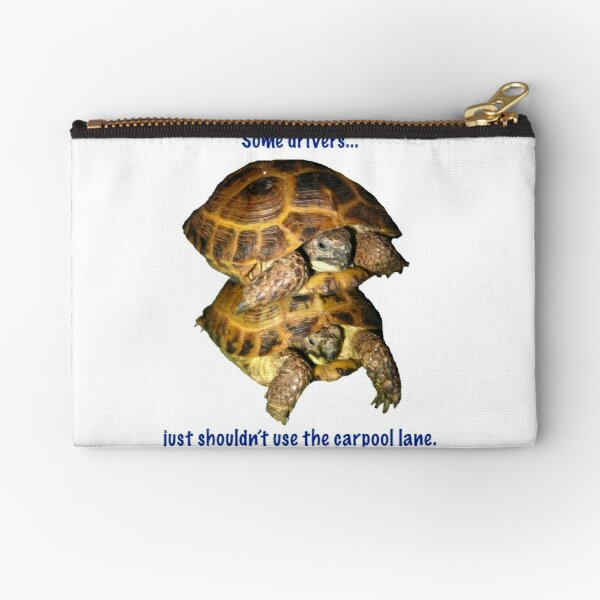Tortoises - Some people shouldn't use the car pool lane Zipper Pouch