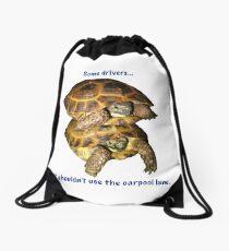 Tortoises - Some people shouldn't use the car pool lane Drawstring Bag