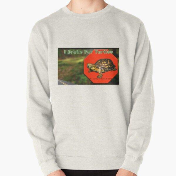 I Brake for Turtles Pullover Sweatshirt