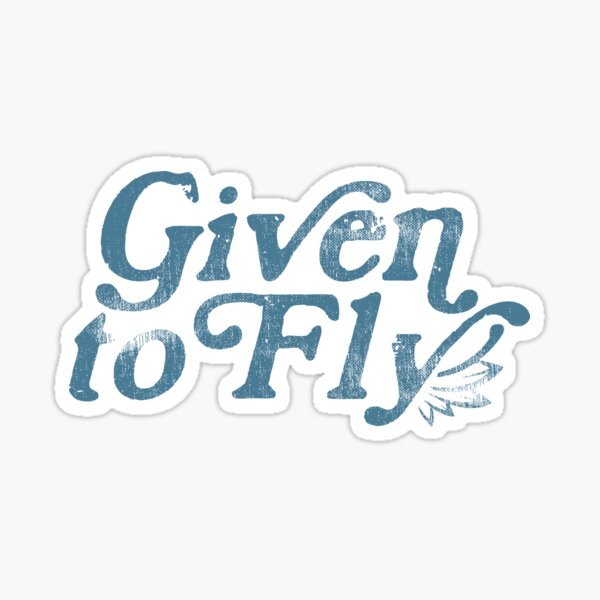 Given to Fly Sticker