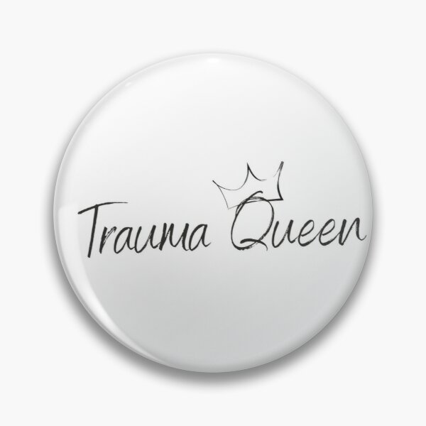Trauma Queen Pin