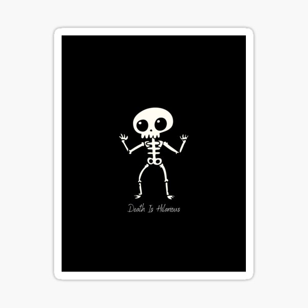 Death is a Skeleton  Sticker