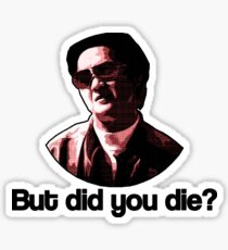 But did you die? Sticker