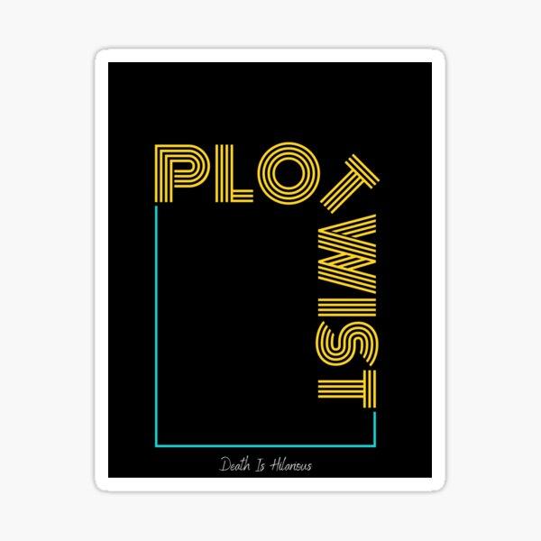 Plot Twist Sticker