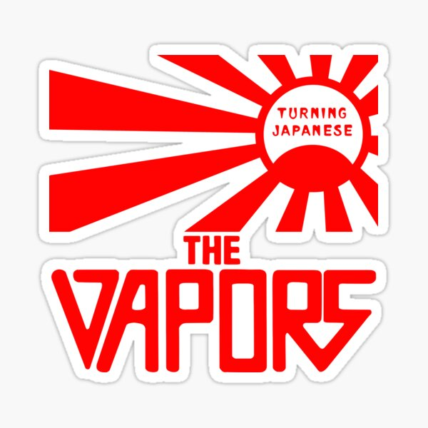 Turning Japanese Along The Vapors Sticker