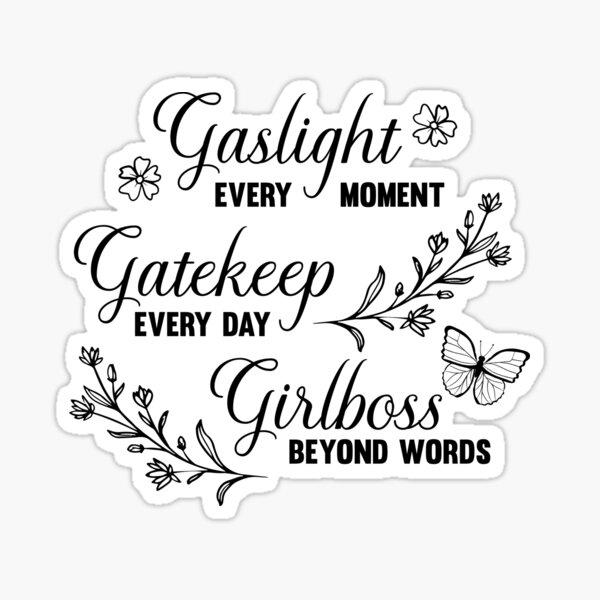 Gaslight Gatekeep Girlboss Meme Sticker