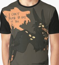 I can't relate to any of you. Graphic T-Shirt