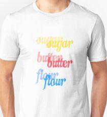 sugar, butter, flour T-Shirt