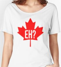Canadian, eh? Women's Relaxed Fit T-Shirt