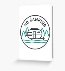 No Camping Greeting Card