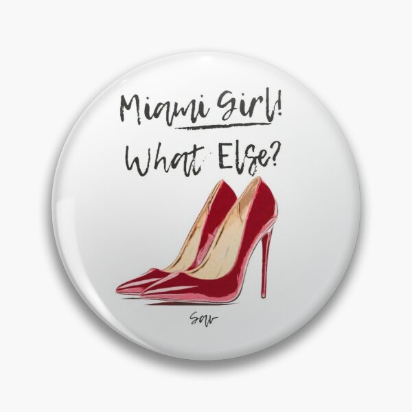 Miami Girl! What Else? Pin