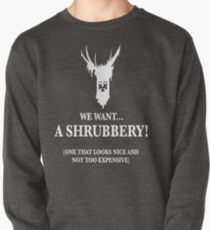 Bring Us A Shrubbery Pullover