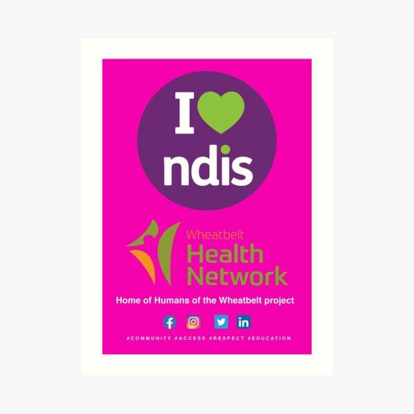 Wheatbelt Health Network I Love NDIS (for colours) Art Print