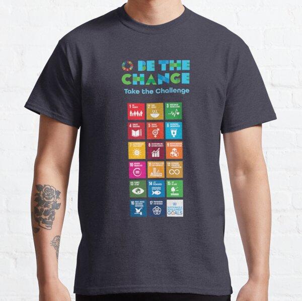 UN SDGs   UN Global Goals Logo   United Nations Sustainable Development Goals 2030   Be The Change   Take The Challenge Classic T-Shirt