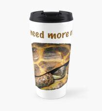 Tortoise - I still need more coffee Travel Mug