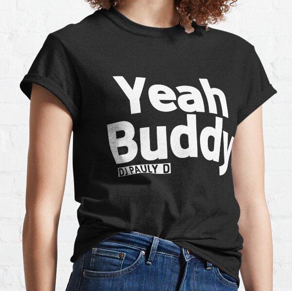 Dj pauly d yeah buddy shore T-shirt classique