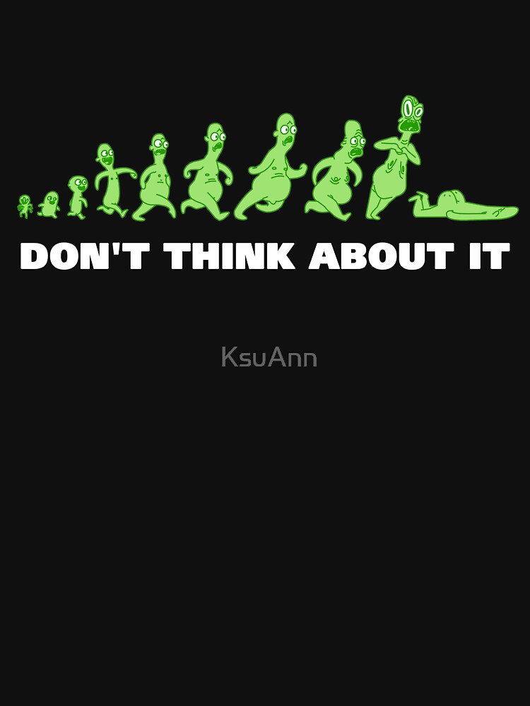 Rick and Morty - Don't think about it! | Unisex T-Shirt