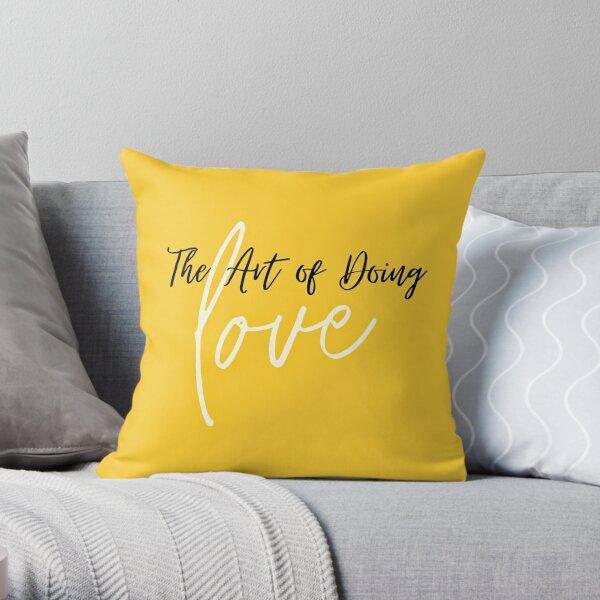 The Art of Doing LOVE Throw Pillow